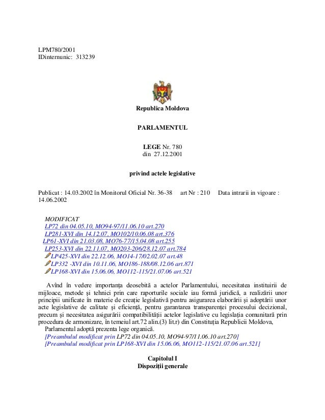 LPM780/2001 IDinternunic: 313239 Republica Moldova PARLAMENTUL LEGE Nr. 780 din 27.12.2001 privind actele legislative Publ...
