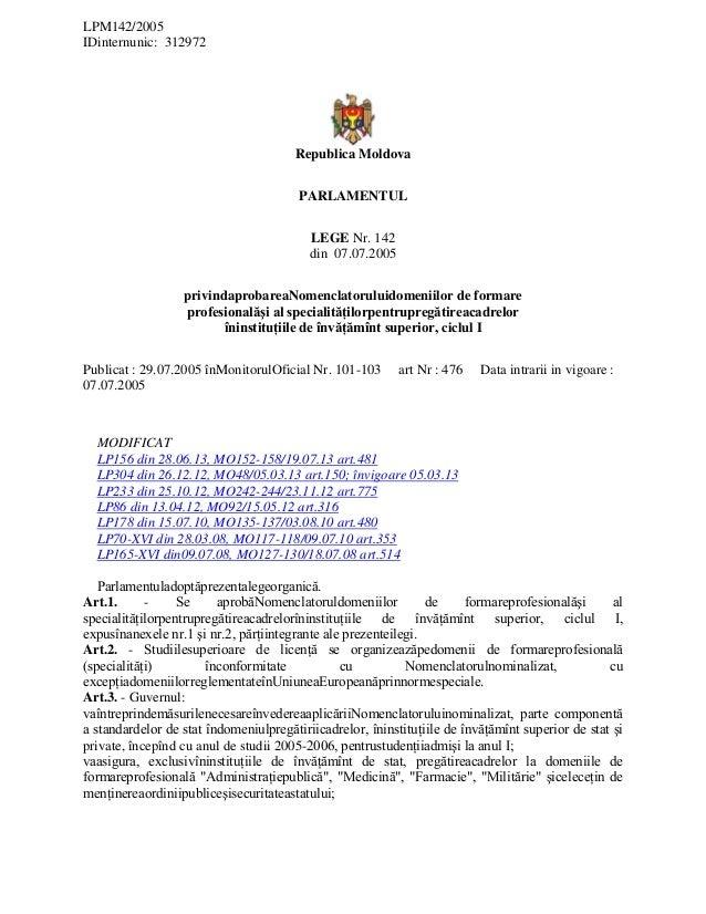 Legea privind aprobarea nomenclatorului domeniilor de formare profesională şi al specialităţilor pentru pregătirea cadrelor în instituţiile de învăţămînt superior, ciclul i