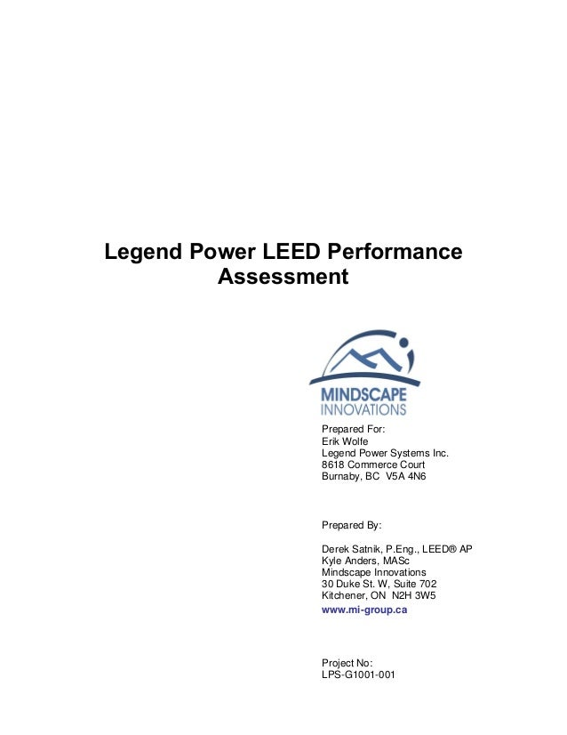 Legend Power LEED Performance Assessment Prepared For: Erik Wolfe Legend Power Systems Inc. 8618 Commerce Court Burnaby, B...
