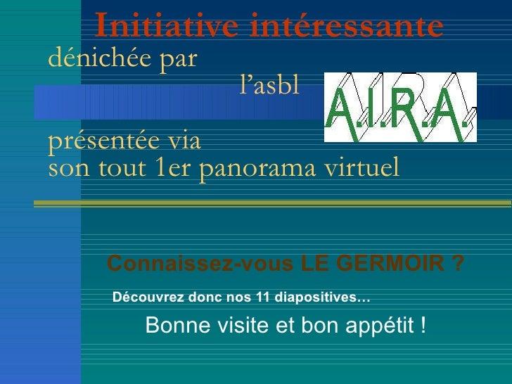 Initiative intéressante   dénichée par    l'asbl  présentée via  son tout 1er panorama virtuel    Connaissez-vous LE G...
