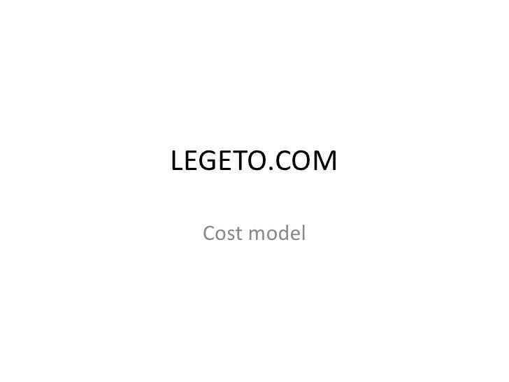 LEGETO.COM Cost model