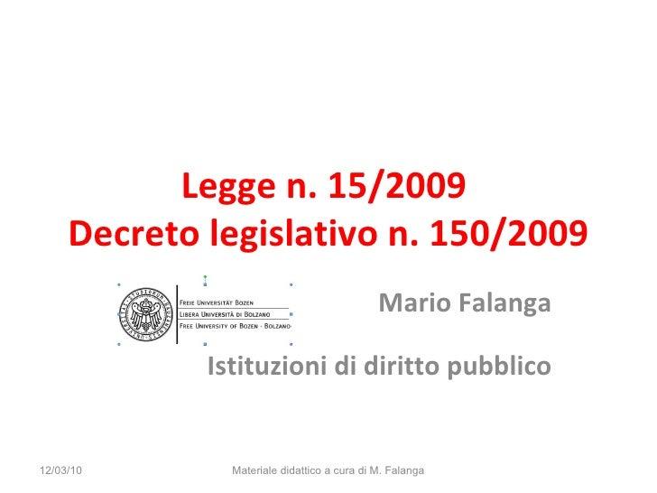 Legge n. 15/2009  Decreto legislativo n. 150/2009 Mario Falanga Istituzioni di diritto pubblico 12/03/10 Materiale didatti...