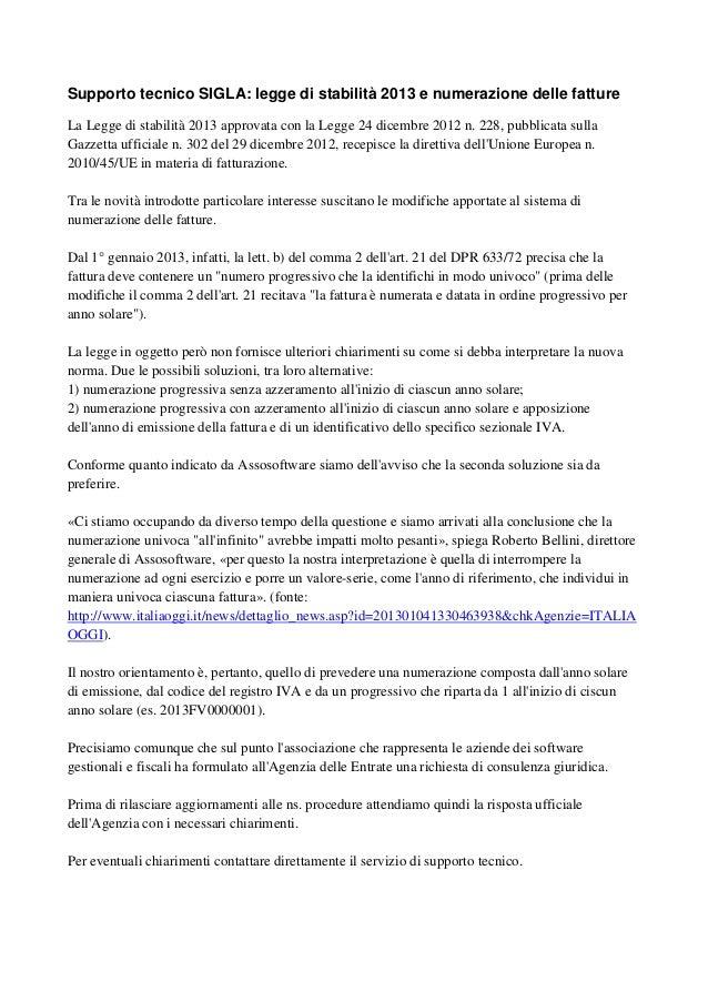 Supporto tecnico SIGLA: legge di stabilità 2013 e numerazione delle fattureLa Legge di stabilità 2013 approvata con la Leg...
