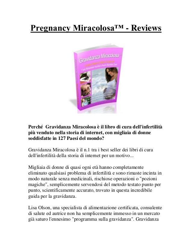 Pregnancy Miracolosa™ - ReviewsPerché Gravidanza Miracolosa è il libro di cura dellinfertilitàpiù venduto nella storia di ...