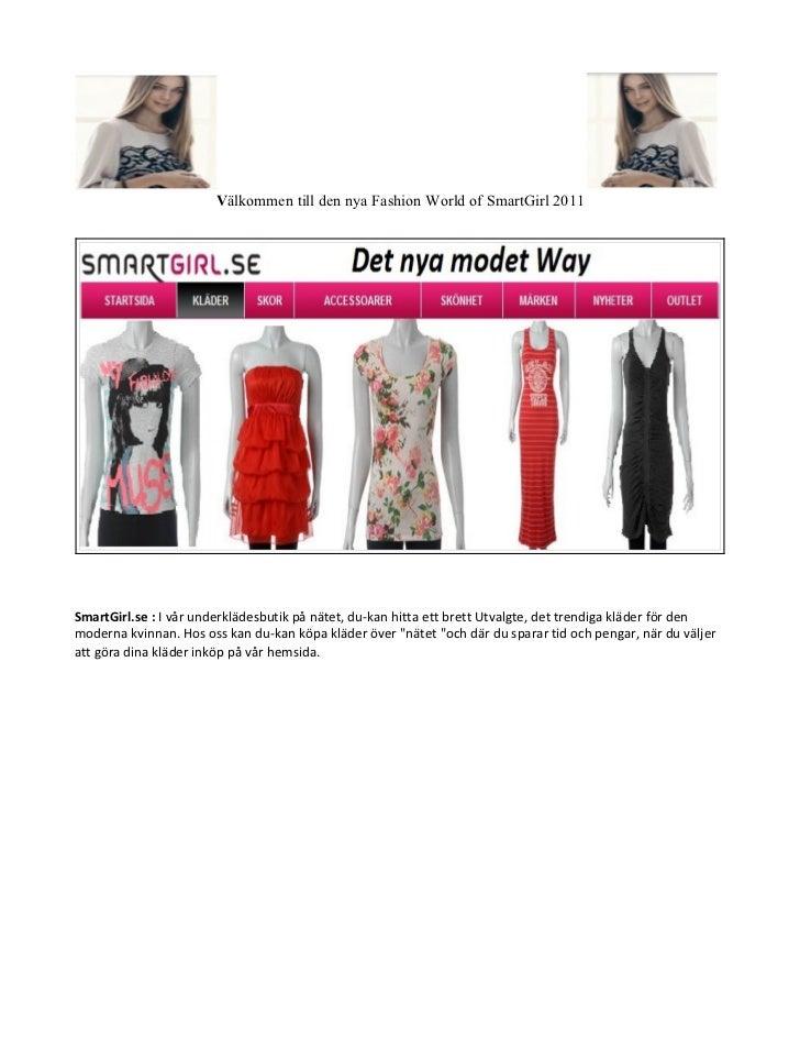 Välkommen till den nya Fashion World of SmartGirl 2011SmartGirl.se : I vår underklädesbutik på nätet, du-kan hitta ett bre...