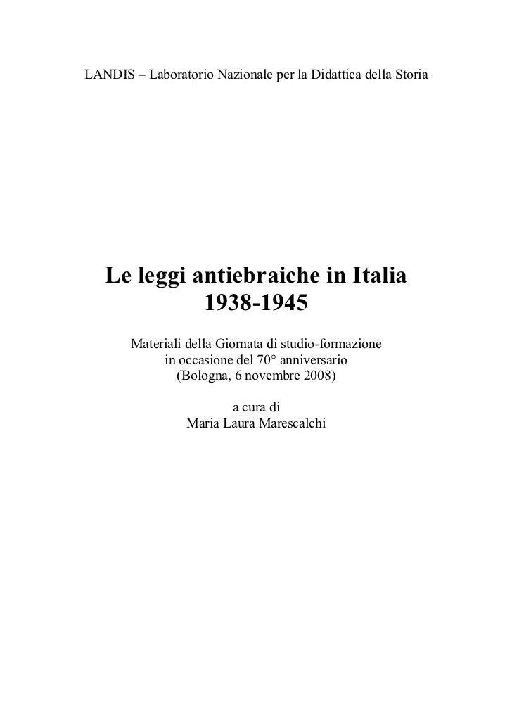 LANDIS – Laboratorio Nazionale per la Didattica della Storia   Le leggi antiebraiche in Italia             1938-1945      ...