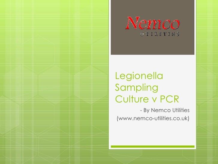 Legionella Sampling Culture v PCR - By Nemco Utilities (www.nemco-utilities.co.uk)