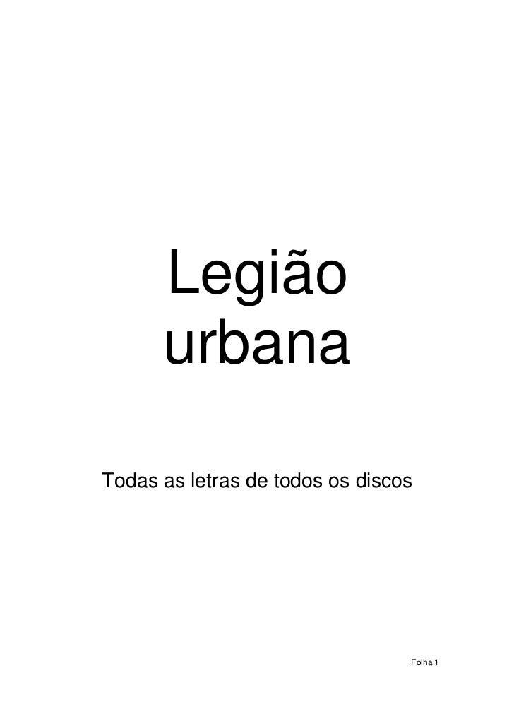 Legião      urbanaTodas as letras de todos os discos                                 Folha 1