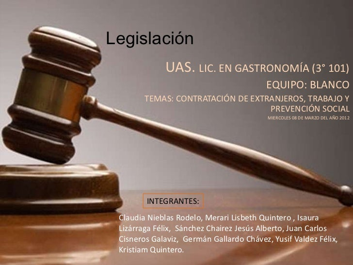 Legislación             UAS. LIC. EN GASTRONOMÍA (3° 101)                                          EQUIPO: BLANCO        T...