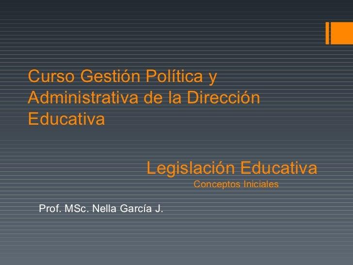 Legislación Educativa : Conceptos Iniciales