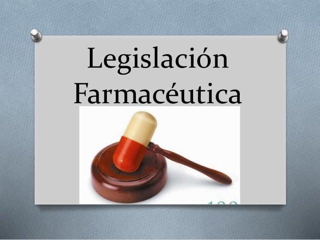 Legislación Farmacéutica