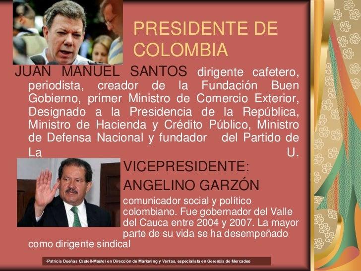 PRESIDENTE DE                                                COLOMBIAJUAN MANUEL SANTOS dirigente cafetero, periodista, cr...