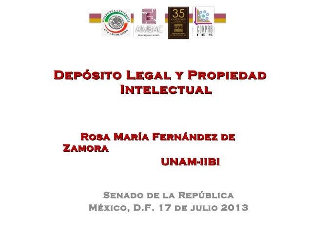 Depósito Legal y PropiedadDepósito Legal y Propiedad IntelectualIntelectual Rosa María Fernández deRosa María Fernández de...