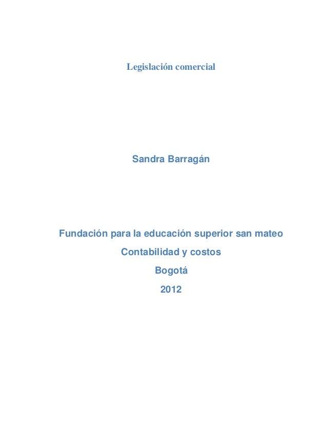 Legislación comercial               Sandra BarragánFundación para la educación superior san mateo            Contabilidad ...