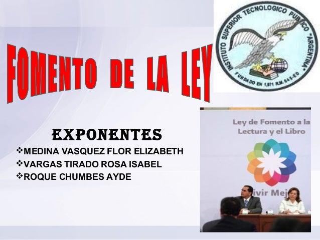 exponentesMEDINA VASQUEZ FLOR ELIZABETHVARGAS TIRADO ROSA ISABELROQUE CHUMBES AYDE