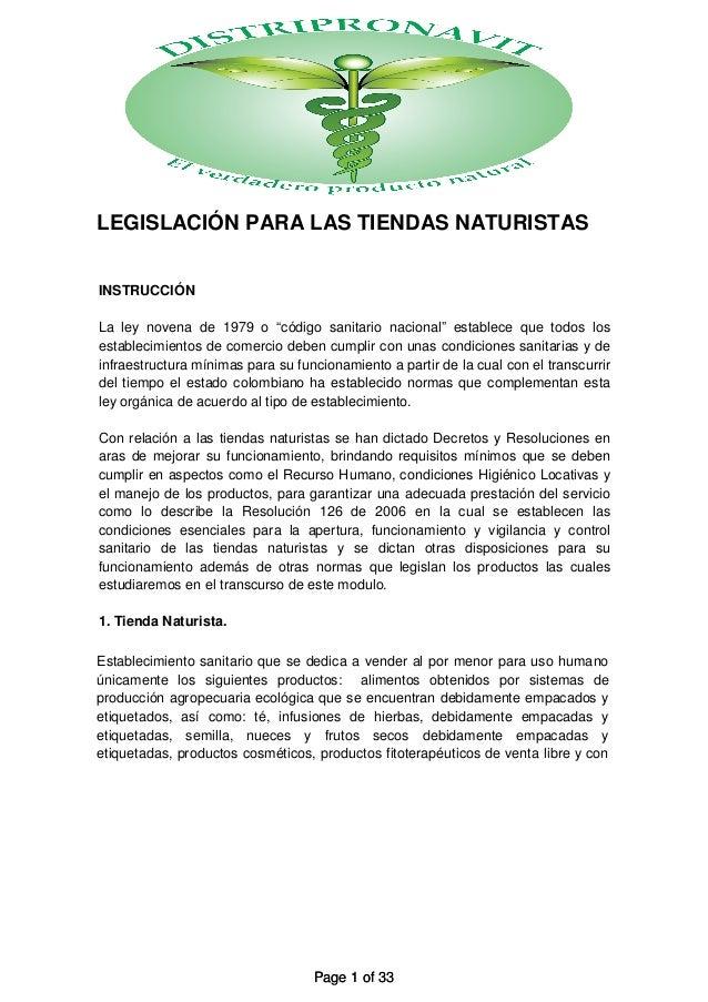 """LEGISLACIÓN PARA LAS TIENDAS NATURISTASINSTRUCCIÓNLa ley novena de 1979 o """"código sanitario nacional"""" establece que todos ..."""