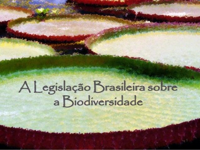 Legislação de biodiversidade