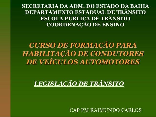 SECRETARIA DA ADM. DO ESTADO DA BAHIA  DEPARTAMENTO ESTADUAL DE TRÂNSITO  ESCOLA PÚBLICA DE TRÂNSITO  COORDENAÇÃO DE ENSIN...