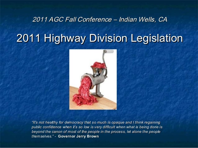 2011 AGC Fall Conference – Indian Wells, CA2011 AGC Fall Conference – Indian Wells, CA 2011 Highway Division Legislation20...