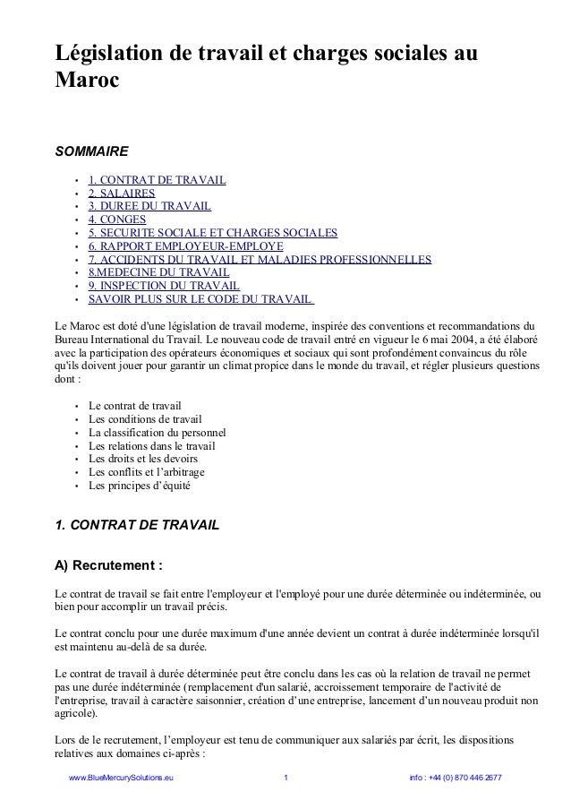 Législation de travail et charges sociales au Maroc SOMMAIRE • 1. CONTRAT DE TRAVAIL • 2. SALAIRES • 3. DUREE DU TRAVAIL •...