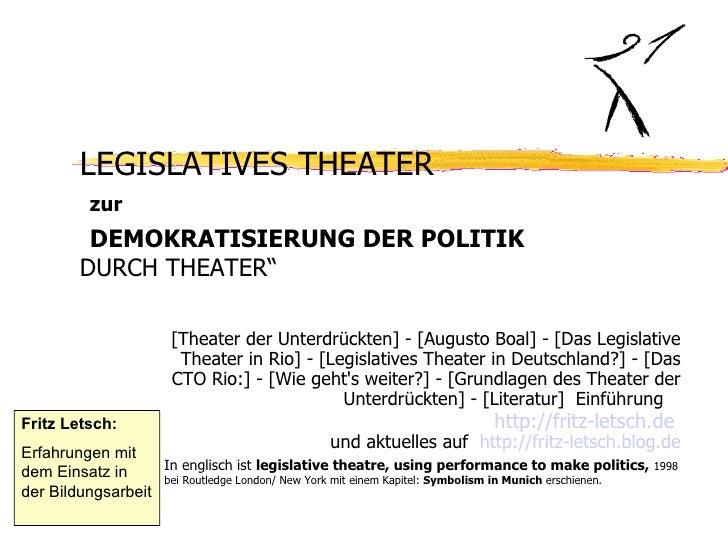 """LEGISLATIVES THEATER           zur          DEMOKRATISIERUNG DER POLITIK         DURCH THEATER""""                        [Th..."""