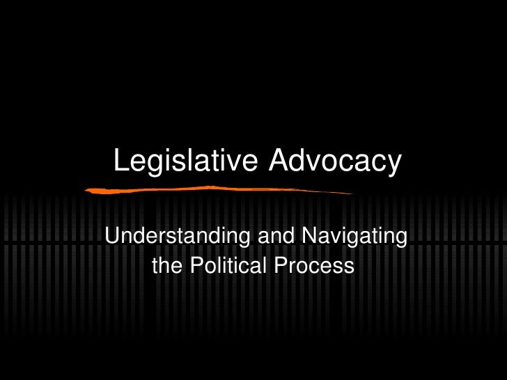 Legislative Advocacy Understanding and Navigating the Political Process