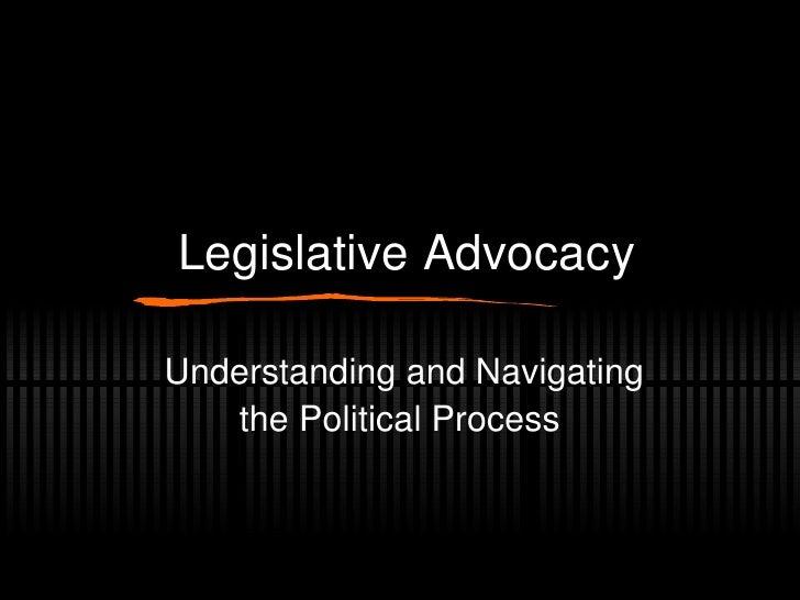 Legislative Advocacy Understanding and Navigating the Political Process