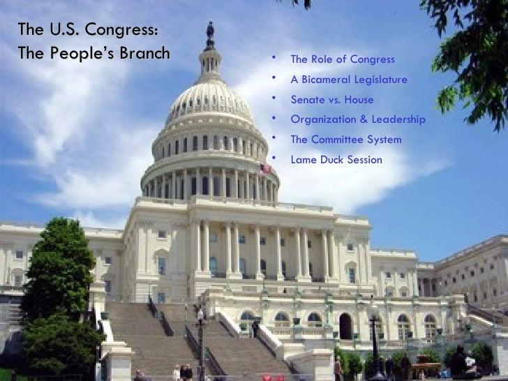 The U.S. Congress:  The People's Branch   <ul><li>The Role of Congress </li></ul><ul><li>A Bicameral Legislature </li></ul...