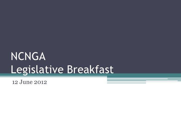 NCNGALegislative Breakfast12 June 2012