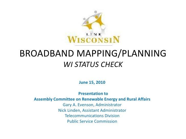 BROADBAND MAPPING/PLANNING - WI STATUS CHECK