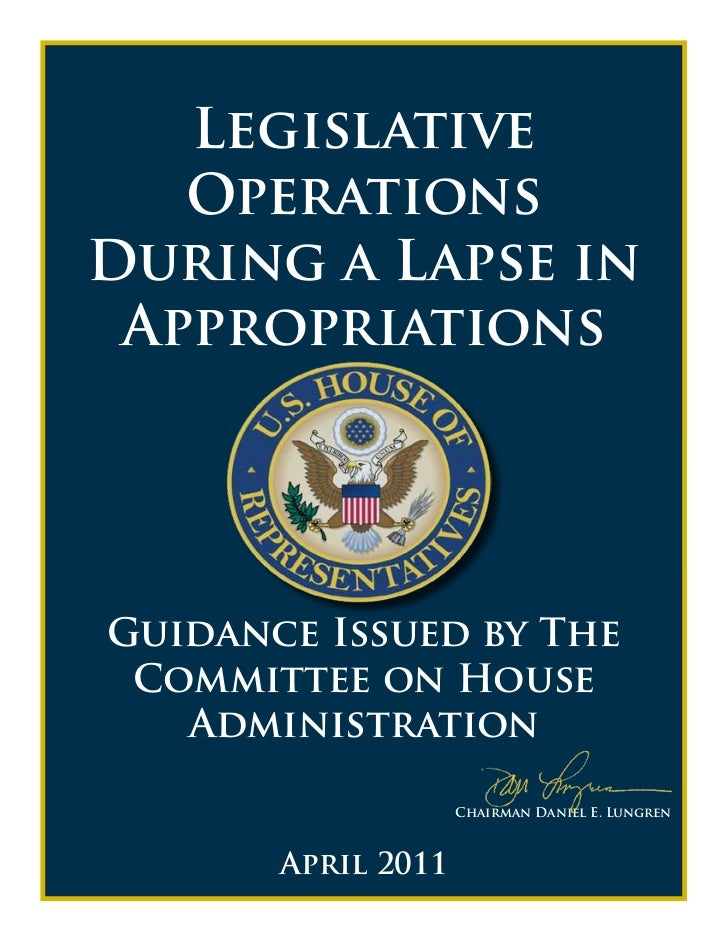 Legislative   OperationsDuring a Lapse in AppropriationsGuidance Issued by The Committee on House   Administration        ...