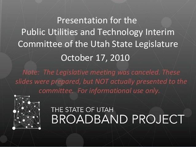 Utah Broadband Project--Legislative Presentation