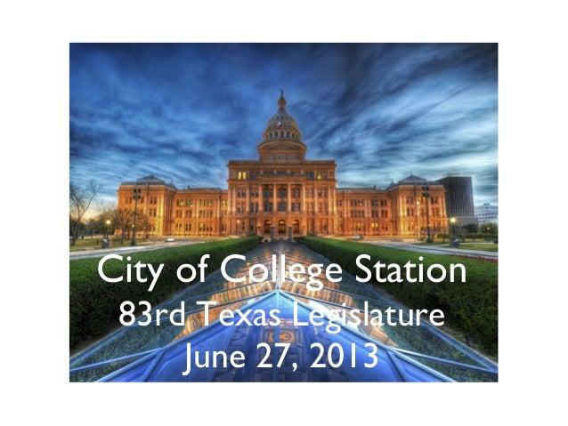 City of College Station 83rd Texas Legislature June 27, 2013