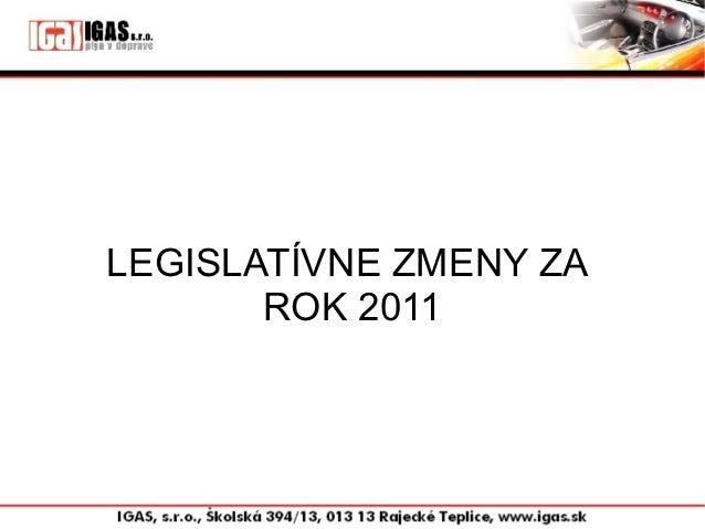 LEGISLATÍVNE ZMENY ZA       ROK 2011