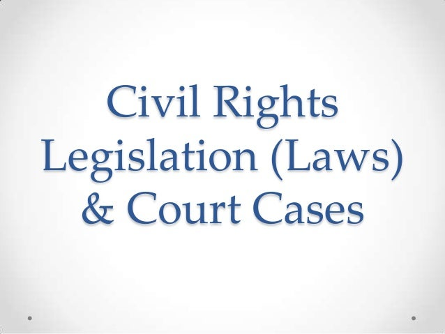 Civil Rights Legislation (Laws) & Court Cases