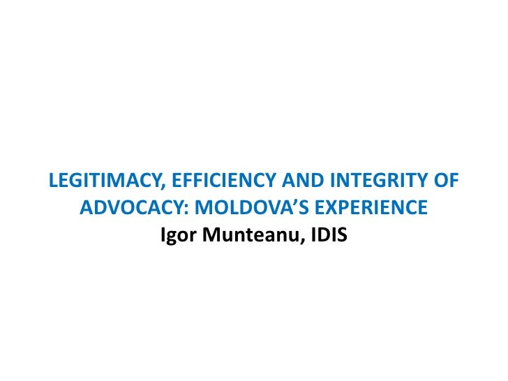 LEGITIMACY, EFFICIENCY AND INTEGRITY OF ADVOCACY: MOLDOVA'S EXPERIENCE