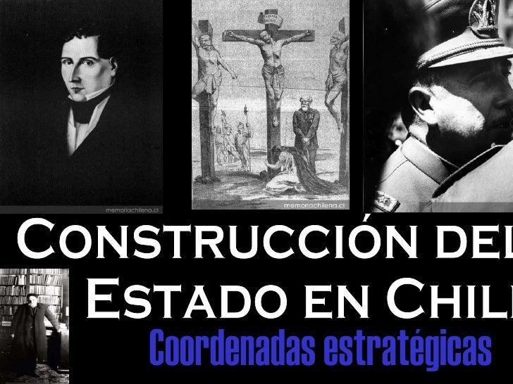 Construcción del  Estado en Chile Coordenadas estratégicas