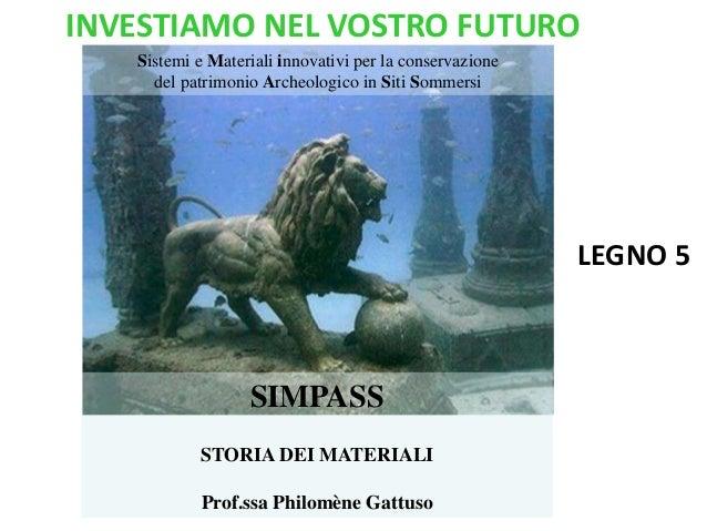 INVESTIAMO NEL VOSTRO FUTURO   Sistemi e Materiali innovativi per la conservazione     del patrimonio Archeologico in Siti...