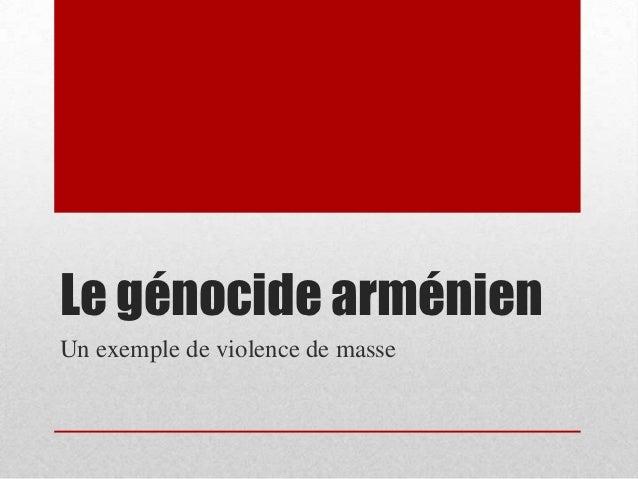 Le génocide arménienUn exemple de violence de masse
