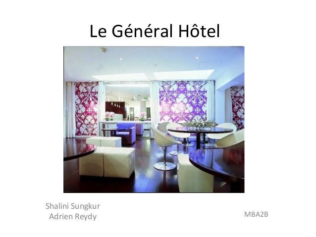 Le Général Hôtel Shalini Sungkur Adrien Reydy MBA2B