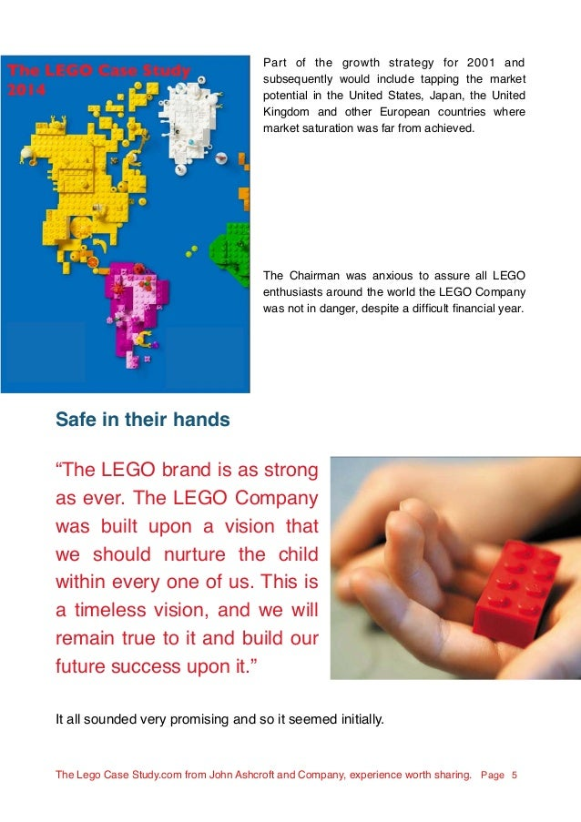 strategic analysis of the 2004 lego When jorgen vig knudstorp came in as lego ceo in 2004, the company was  struggling to give consumers what they wanted and effectively.