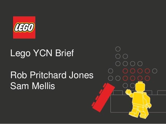 Lego YCN Brief Rob Pritchard Jones Sam Mellis