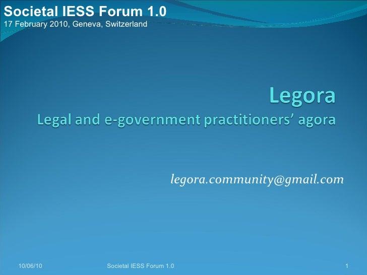 [email_address] 10/06/10 Societal IESS Forum 1.0 Societal IESS Forum 1.0 17 February 2010, Geneva, Switzerland