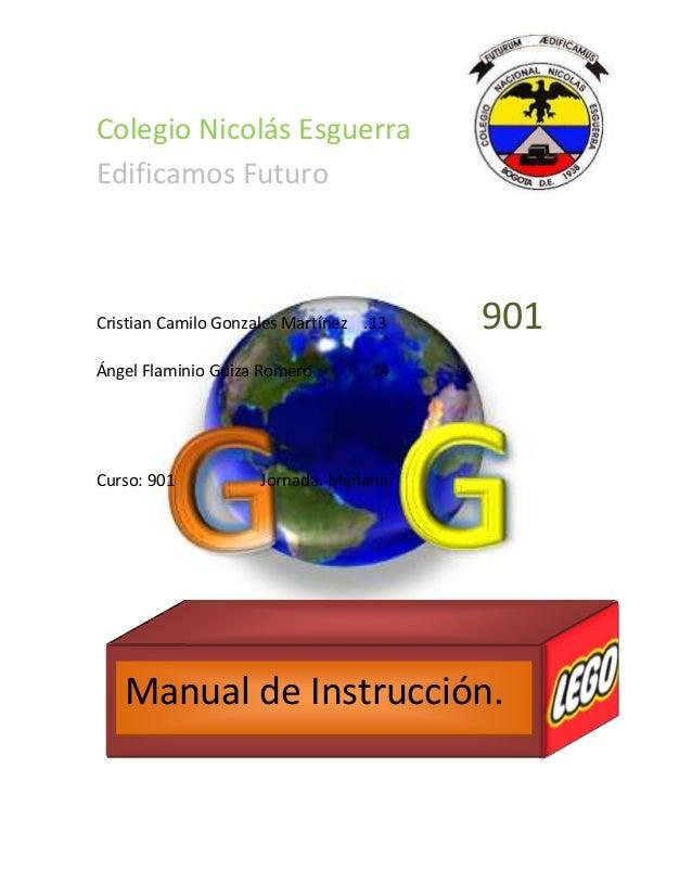 Colegio Nicolás EsguerraEdificamos FuturoCristian Camilo Gonzales Martínez .13 901Ángel Flaminio Guiza Romero .14Curso: 90...