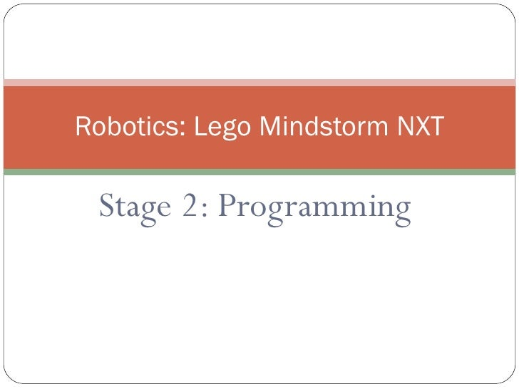Robotics: Lego Mindstorm NXT   Stage 2: Programming