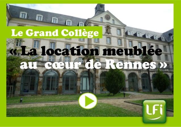« La location meublée au cœur de Rennes » Le Grand Collège