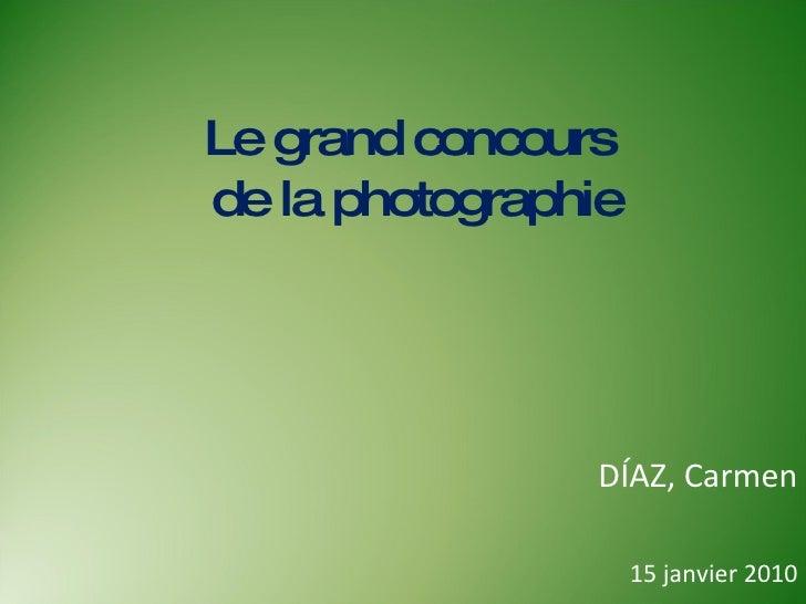 Le grand concours  de la photographie DÍAZ, Carmen 15 janvier 2010