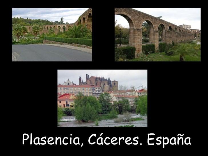 <ul>Plasencia, Cáceres. España </ul>
