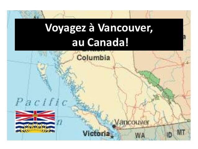 Voyagez à Vancouver, au Canada!