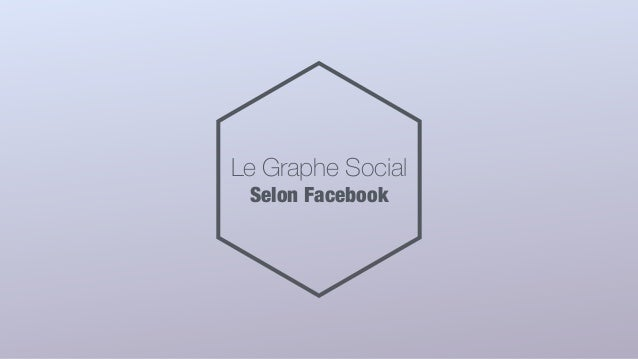 Le Graphe Social Selon Facebook